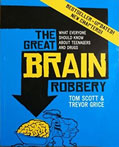The Great Brain Robbery: What Everyone Should Know About Teenagers and Drugs